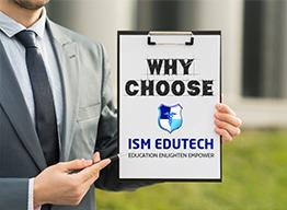 Why Choose ISM EduTech